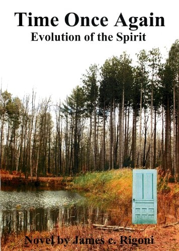 Time Once Again: Evolution of the Spirit, by James c. Rigoni - Front Cover